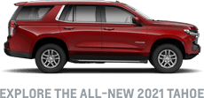 Explore the all-new 2021 Tahoe